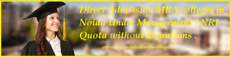 Direct Admission MBA colleges in Noida