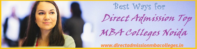 Direct Admission Top MBA Colleges Noida
